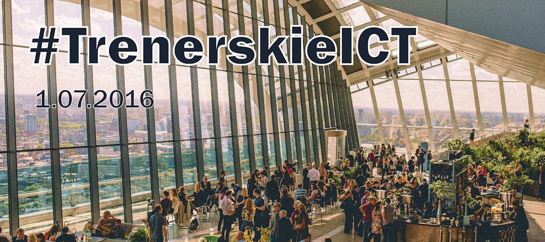 #TrenerskieICT - konferencja 1.07.2016